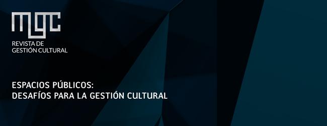 Revista MGC/Apropiación del espacio público y gestión cultural